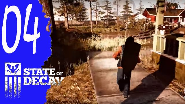State of Decay 004